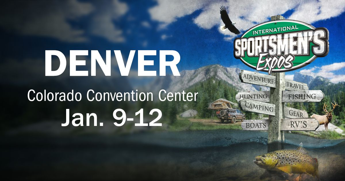 December 14, 2019: International Sportsmen's Expo is January 9-12, 2020 at The Colorado Convention Center
